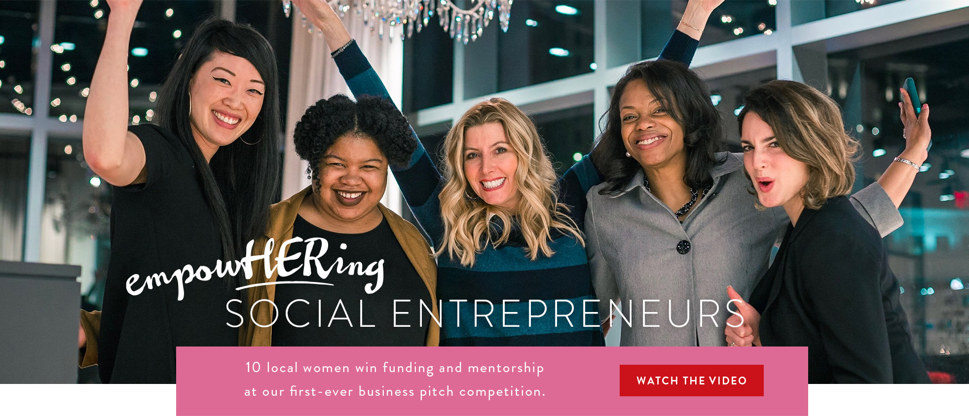 EmpowHERing Social Entrepreneurs: 10 local women win funding and mentorship at our first-ever business pitch comeptition. WATCH THE VIDEO!
